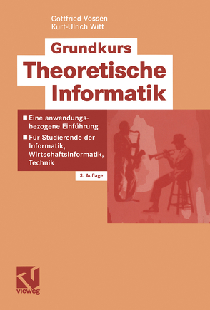 Grundkurs Theoretische Informatik von Vossen,  Gottfried, Witt,  Kurt-Ulrich