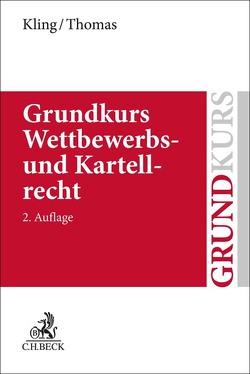 Grundkurs Wettbewerbs- und Kartellrecht von Kling,  Michael, Thomas,  Stefan
