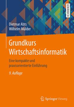Grundkurs Wirtschaftsinformatik von Abts,  Dietmar, Mülder,  Wilhelm