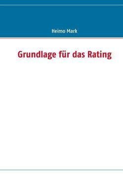Grundlage für das Rating von Mark,  Heimo