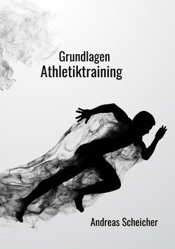 Grundlagen Athletiktraining von Scheicher,  Andreas