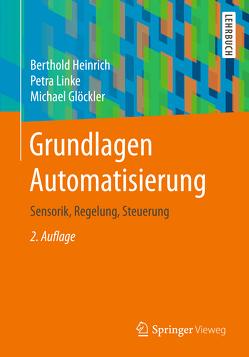 Grundlagen Automatisierung von Glöckler,  Michael, Heinrich,  Berthold, Linke,  Petra
