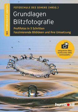 Grundlagen Blitzfotografie von Fotoschule des Sehens, Uhl,  Peter, Walther-Uhl,  Martina
