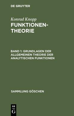 Konrad Knopp: Funktionentheorie / Grundlagen der allgemeinen Theorie der analytischen Funktionen von Knopp,  Konrad