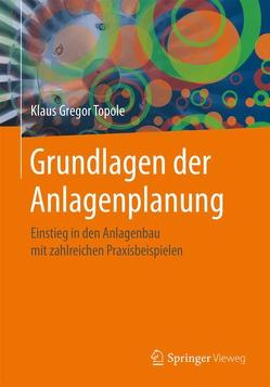 Grundlagen der Anlagenplanung von Topole,  Klaus Gregor