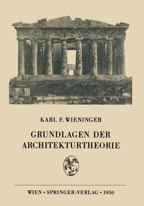 Grundlagen der Architekturtheorie von Wieninger,  Karl F.