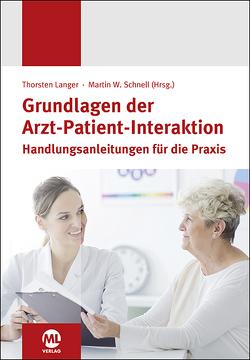 Grundlagen der Arzt-Patient-Interaktion von Langer,  Thorsten, Schnell,  Martin