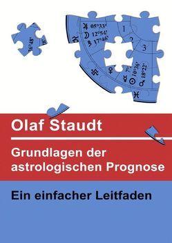 Grundlagen der astrologischen Prognose von Staudt,  Olaf