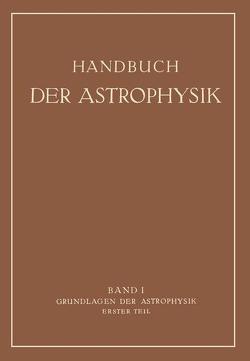 Grundlagen der Astrophysik von Bernheimer,  Walter Ernst, Eberhard,  G., König,  Albert, König,  Arthur, Meißner,  K. W., Runge,  C., Schulz,  H.