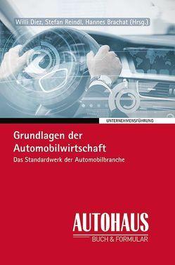 Grundlagen der Automobilwirtschaft von Prof. Brachat,  Hannes, Prof. Dr. Diez,  Willi, Prof. Dr. Reindl,  Stefan