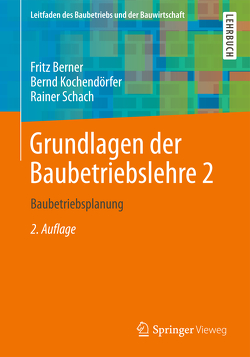 Grundlagen der Baubetriebslehre 2 von Berner,  Fritz, Kochendörfer,  Bernd, Schach,  Rainer