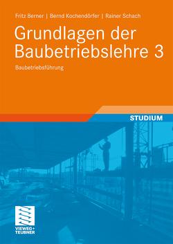 Grundlagen der Baubetriebslehre 3 von Berner,  Fritz, Kochendörfer,  Bernd, Schach,  Rainer
