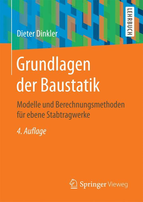 Grundlagen der baustatik von dinkler dieter modelle und for Finite elemente in der baustatik
