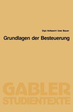 Grundlagen der Besteuerung von Bauer,  Uwe