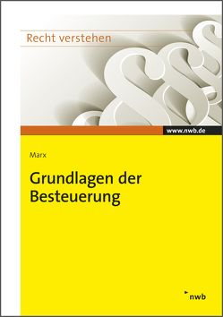 Grundlagen der Besteuerung von Marx,  Arne