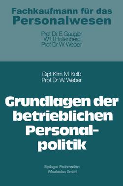 Grundlagen der betrieblichen Personalpolitik von Kolb,  Meinulf, Weber,  Wolfgang