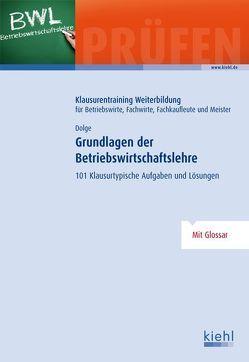 Grundlagen der Betriebswirtschaftslehre von Dolge,  Frank