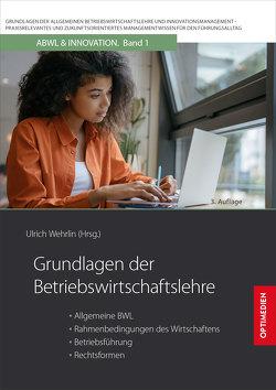 Grundlagen der Betriebswirtschaftslehre von Prof. Dr. Dr. h.c. Wehrlin,  Ulrich