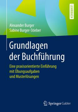 Grundlagen der Buchführung von Burger,  Alexander, Burger-Stieber,  Sabine