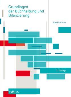 Grundlagen der Buchhaltung und Bilanzierung von Lechner,  Josef