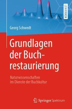 Grundlagen der Buchrestaurierung von Schwedt,  Georg