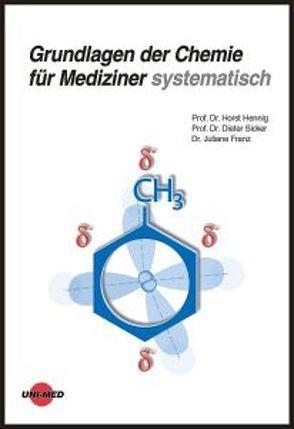 Grundlagen der Chemie für Mediziner systematisch von Franz,  Juliane, Hennig,  Horst, Sicker,  Dieter