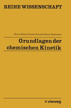 Grundlagen der chemischen Kinetik von Kehlen,  Horst