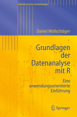 Grundlagen der Datenanalyse mit R von Wollschläger,  Daniel