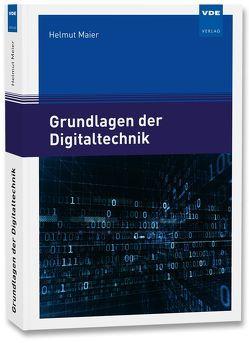 Grundlagen der Digitaltechnik von Maier,  Helmut