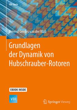 Grundlagen der Dynamik von Hubschrauber-Rotoren von van der Wall,  Berend Gerdes