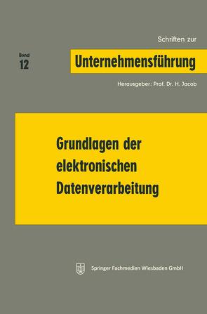 Grundlagen der elektronischen Datenverarbeitung von Jacob,  H.