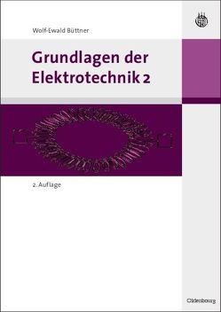 Grundlagen der Elektrotechnik 2 von Büttner,  Wolf-Ewald