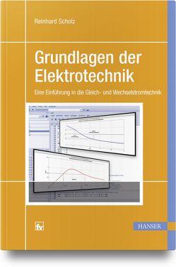 Grundlagen der Elektrotechnik von Scholz,  Reinhard