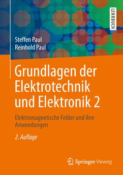Grundlagen der Elektrotechnik und Elektronik 2 von Paul,  Reinhold, Paul,  Steffen