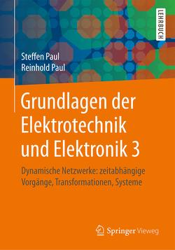 Grundlagen der Elektrotechnik und Elektronik 3 von Paul,  Reinhold, Paul,  Steffen