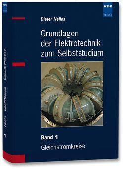 Grundlagen der Elektrotechnik zum Selbststudium von Nelles,  Dieter