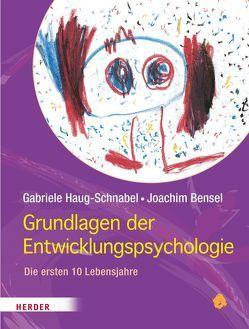Grundlagen der Entwicklungspsychologie von Bensel,  Joachim, Haug-Schnabel,  Gabriele