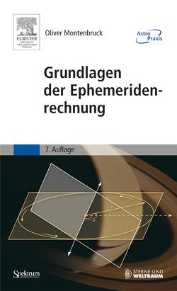 Grundlagen der Ephemeridenrechnung von Montenbruck,  Oliver