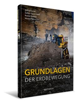 Grundlagen der Erdbewegung von Eymer,  Wilfrid, Oppermann,  Stefan, Redlich,  Roland, Schümann,  Michael