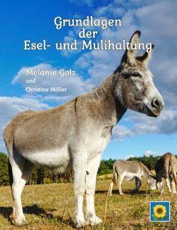 Grundlagen der Esel- und Mulihaltung von Golz,  Melanie