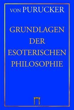 Grundlagen der Esoterischen Philosophie von Purucker,  Gottfried von