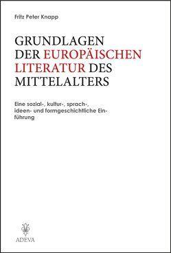 Grundlagen der Europäischen Literatur des Mittelalters von Knapp,  Fritz P