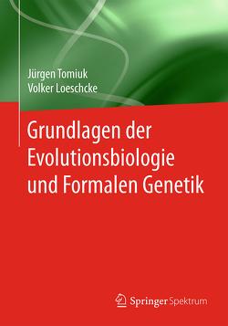 Grundlagen der Evolutionsbiologie und Formalen Genetik von Loeschcke,  Volker, Tomiuk,  Jürgen