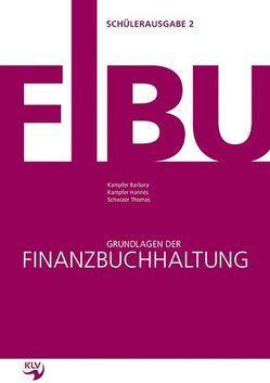 Grundlagen der Finanzbuchhaltung von Kampfer,  Barbara, Kampfer,  Hannes, Schwizer,  Thomas