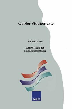Grundlagen der Finanzbuchhaltung von Balzer,  Karlheinz