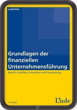 Grundlagen der finanziellen Unternehmensführung, Band III von Losbichler,  Heimo