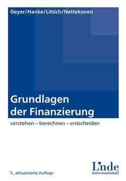 Grundlagen der Finanzierung von Geyer,  Alois, Hanke,  Michael, Littich,  Edith, Nettekoven,  Michaela