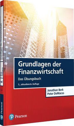 Grundlagen der Finanzwirtschaft von Berk,  Jonathan, DeMarzo,  Peter