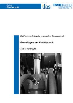 Grundlagen der Fluidtechnik von Murrenhoff,  Hubertus, Schmitz,  Katharina