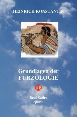 Grundlagen der Furzologie von Konstantin,  Heinrich